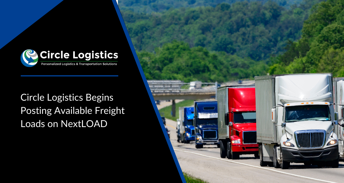 Circle Logistics Begins Posting Available Freight Loads on NextLOAD